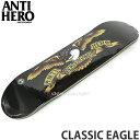 アンタイヒーロー クラシック イーグル 【ANTIHERO CLASSIC EAGLE】 スケートボード スケボー デッキ シグネチャー ス...