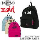 イーストパック EASTPAK × エックスガール X-girl リュック EK620 PADDED PAK'R 【 パデッドパッカー 】【 デイパック バックパック リュックサック 】【即日発送】