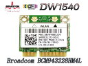 DELL純正+汎用Dell Wireless 1540 WLAN 802.11a/b/g/n MINI PCI-E 300Mbps 無線LANカード(BCM943228HM4L)