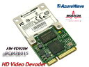BroadCom Crystal HD High Definition Video Decoder Card  「BCM70015/BCM970015」/AzureWave AW-VD920H