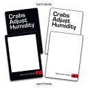 人倫対戦カードゲーム Cards Against Humanity 専用 非公式ブランクカードセットCrabs Adjust Humidity