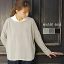 【ev】 evam eva(エヴァムエヴァ) wool sable PO 3colormade in japane163k166-j
