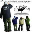 ALASCA 2016-17 リバーシブル 2WAY アラスカ スノーボード コーチジャケット moose 2WAY COACHJACKET ウェア ジャケット...
