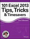 【送料無料】【101 Excel 2013 Tips Tricks and Timesavers】 111864218x
