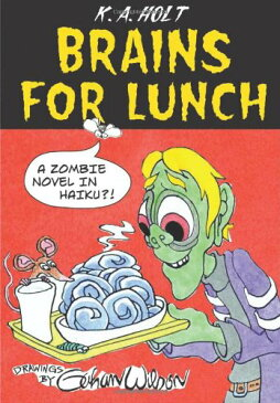 【Brains for Lunch: A Zombie Novel in Haiku?!】 1596436298