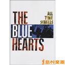 バンドスコア THE BLUE HEARTS/ALL TIME SINGLES SUPER PREMIUM BEST/KMP(ケイ・エム・ピー)【メール便なら送...