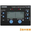 BOSS TU-30 Tuner & Metronome チューナー & メトロノーム 【ボス】