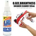 б┌┬и╟╝б█б┌есб╝еы╩╪▓─б█O.GEE BRIGHTNESS SNEAKER CLEANER е╖ехб╝е║е▒ев ▒°дь═юд╖ екб╝е╕б╝е╓ещеде╚е═е╣ е╣е╫еьб╝е┐еде╫ е╣е╦б╝елб╝епеъб╝е╩б╝ 100mLб┌╣╥╢ї╩╪╔╘▓─б█б┌е│еєе╙е╦╝ї╝ш┬╨▒■╛ж╔╩б█ shoetime