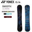 YONEX ヨネックス スノーボード 15-16 SMOOTH スムース オールラウンドボード 【早期予約 初期チューン無料 送料無料 6大特典付】