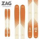 ZAG ザグ 20-21 SLAP 112 スラップ (板のみ) スキー オールマウンテン パウダー [SKI]