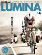 【送料無料+ヤマトDM便のみ】 (4月号)Triathlon LUMINA No.30 / トライアスロンで遊ぶ、ライフスタイルマガジン [ルミナ]30号 【宅配・代引不可】