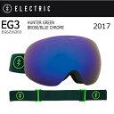 【スマホエントリ限定でP10倍1/14 10時〜】2017 ELECTRIC エレクトリック ゴーグル EG3 HUNTER GREEN BROSE/BLUE ...