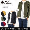 ジムマスター gym master リバーシブルナイロンノーカラージャケット G602377 【服】 ジャケット 上着 アウター ノーカラー 襟なし 薄手