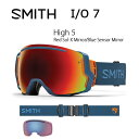 2017 スミス SMITH OPTICS ゴーグル I/O 7 High 5 High 5Red Sol-X Mirror/Blue Sensor Mirro...