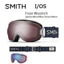 【ショップ限定エントリーでP5倍 8/20 10時〜】2017 スミス SMITH OPTICS ゴーグル I/OS Frost Woolrich Frost WoolrichIgnitor Mirror/Blue Sensor Mirror【ゴーグル】スモールフィット アジアンフィット