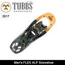【スマホエントリ限定でP10倍1/14 10時〜】2017 TUBBS SNOWSHOES/タブス・スノーシュー Men's FLEX ALP Snowshoe...