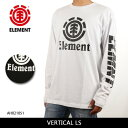 エレメント ELEMENT 長袖Tシャツ VERTICAL LS メンズ AH021051 【服】 ロンT 長袖 アウトドア ファッション おしゃれ