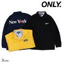 【最大2000円OFFクーポン】 ONLY NY オンリーニューヨーク ジャケット コーチジャケット コットン メンズ アウター NEW YORK LOVE COACH JACKET 3カラー