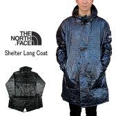 THE NORTH FACE ノースフェイス SHELTER LONG COAT シェルター ロング コート NP71551