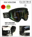 ELECTRIC エレクトリック EGV VOLCOM JAPAN RENZ SNOW GOGGLE 16-17 送料無料 30%OFF