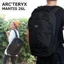 アークテリクス バックパック 25815 BLACK II MANTIS 26 マンティス リュックサック ブラック2 ARCTERYX ARC 039 TERYX リュック リュックサック メンズ レディース A4 プレゼント ギフト 通勤 通学