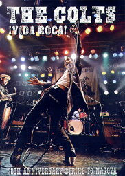 THE COLTS / VIDA ROCA! STRIKE TO NAGOYA( DVD )