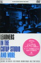 LEARNERS / IN THE CUTUP STUDIO AND MORE( DVD )