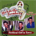 Artist Name: H - THE HICKSVILLE BOMBERS / PRETTIEST GIRL IN TOWN
