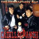 THE CADILLACRANCH / YOKOHAMA Teddy Beat