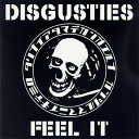 DISGUSTIES / FEEL IT( 7inch )