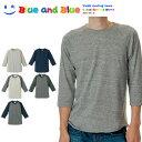 【☆メール便送料無料☆】BLUE AND BLUE ブルーアンドブルー メンズ ヴィンテージ加工 ラグラン Tシャツ 3/4袖