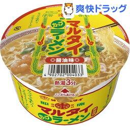 カップ マルタイラーメン 醤油味(1コ入)[カップラーメン カップ麺 インスタントラーメン非常食]