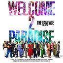 (宅配便選択でポスター付) THE RAMPAGE(ランページ) from EXILE TRIBE/WELCOME 2 PARADISE (CD+DVD) 2019/7/31発売 RZCD-86864