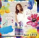 西野カナ/Just LOVE (通常盤)[CD] 2016/7/13発売 SECL-1939