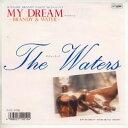 【中古レコード】ウォーターズ/マイ・ドリーム〜Brandy & Water/マイ・ドリーム(インスト)[EPレコード 7inch]