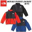 【あす楽】 ザ ノースフェイス デナリフリースジャケット(キッズ) NAJ71881 THE NORTH FACE Denali Fleece Jacket(K 039 s)