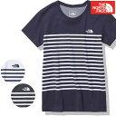 ノースフェイス Tシャツ レディース 女性用 半袖 アウトドア キャンプ フェス ショートスリーブ パネル ボーダー ティー NTW32137