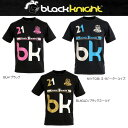【●blackknight-ブラックナイト】 男女兼用/UNISEX Tシャツ 【バドミントンウェア/バドウェア】