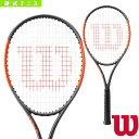 【ポイント10倍】[ウィルソン テニスラケット]2017年04月下旬【予約】BURN 100LS/バーン 100LS(WRT734510)