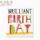 キャロラインガードナー グリーティングカード ブリリアント バースデー カード caroline gardner Brilliant Birthday Cardブランド デザイナーズ カード UK ロンドン TAD008ギフト プレゼント 企画 父の日