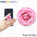 �ݥåץ����å� ���ޥۥ�� ���� ������ �ǥ� POPSOCKETS Rose All Day�֥��� �ǥ����ʡ��� ����å� USA ����ꥫ Rose All Day���ե� �ץ쥼���