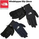 THE NORTH FACE【ノースフェイス】Windstopper Etip Glove 【ウインドストッパーイーチップグローブ(ユニセックス)】NN61617 登山 / バックカントリー / スキー / スノーボード