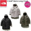 ノースフェイス【THE NORTH FACE】キャンプシェラロングコート(レディース)【CAMP Sierra Long Coat】NYW81934 / レディース / 女性用 ダウン / アウトドア / 登山