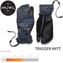 スノーボード グローブ ミトン HOWL TRIGGER MITT/BLACK メンズ(15-16/2016)ハウル スノーボード ミトングローブ【s5】 align=
