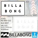 【送料200円可能】BILLABONG(ビラボン) 品番:B00-S32 DIE CUT カッティングステッカー BLK(ブラック)/WHT(ホワイト) W200mm シール ロゴステッカー 型抜き 日本正規品