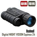 Bushnell(ブッシュネル)エクイノクスZ4 デジタルナイトビジョン デジタル単眼鏡 4.5倍/暗視スコープ/動画撮影/保存