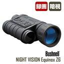Bushnell(ブッシュネル)エクイノクスZ6R デジタルナイトビジョン デジタル単眼鏡 6倍/暗視スコープ/動画撮影/保存