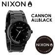 NIXON,ニクソン,腕時計,正規取扱店●CANNON-ALLBLACK