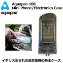 Aquqpac,アクアパック,防水,ケース,携帯電話,mnv●Aquqpac108 MiniPhone/iPhone Case