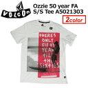 〔あす楽対応〕Volcom,ボルコム,Tシャツ,半袖●Ozzie 50 year FA S/S Tee A5021303